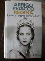 A. Petacco REGINA vita e i segreti di Maria José 1° ed. Le Scie Mondadori 1997