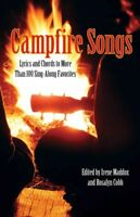 Campfire Songs : Lyrics and Chords to More Than 100 Sing-Along Favorites, Pap...