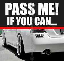Pass Me If You Can Bumper Sticker Vinyl Decal Sport Muscle Car Euro JDM Truck GM