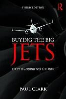Buying the Big Jets. Fleet Planning for Airlines by Clark, Paul (Paperback book,