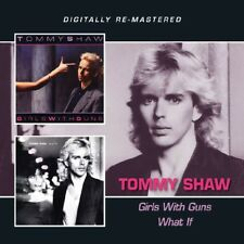 Tommy Shaw-Girls with guns/What if 2 CD NUOVO