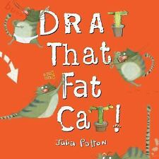DRAT THAT FAT CAT! - PATTON, JULIA - NEW HARDCOVER BOOK