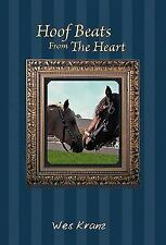 Hoof Beats from the Heart by Wes Kranz (2011, Hardcover)