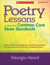Poetry Lessons to Meet the Common Core State Standards : Exemplar Poems with...