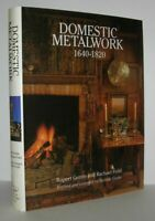 Rupert Gentle / DOMESTIC METALWORK 1640-1820 1994 Revised and Enlarged Edition