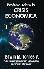 Profesia Sobre la Crisis Economica by Edwin M. Torres (2013, Paperback)