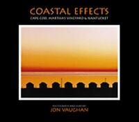 Coastal Effects : Cape Cod, Martha's Vineyard and Nantucket Jon Vaughan