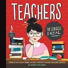 Teachers: There is No Such Thing as As a Hot Coffee & Other Teacher Truths by Bo