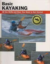 DICKERT BOOK BASIC KAYAKING THE SKILLS AND GEAR YOU NEED TO GET STARTED bargain