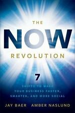 The NOW Revolution : 7 Shifts to Make Your Business Faster, Smarter and More...