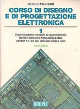 CORSO DI DISEGNO E DI PROGETTAZIONE ELETTRONICA 1 E 2 FAUSTO MARIA FERRI 2 VOL.