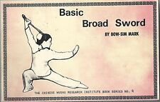 Basic Broad Sword by Bow-Sim Mark – Chinese Wushu Institute 1977 First Edition
