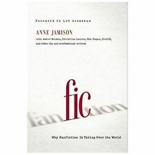 Fic: Why Fanfiction Is Taking Over the World (Paperback or Softback)