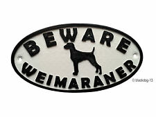 Weimaraner & Motif Beware Dog Sign - House Garden Plaque  White/Black