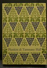PLUNKITT DI TAMMANY HALL, raccolte da William L. Riordon, ETS editrice, 1991.