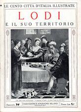 LODI E IL SUO TERRITORIO – LE CENTO CITTÀ D'ITALIA ILLUSTRATE – STORIA MONUMENTI
