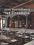 Cool Restaurants the Cookbook by teNeues Publishing UK Ltd (Hardback)