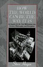 How the World Can Be the Way It Is: An Inquiry for