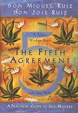 The Fifth Agreement: A Practical Guide to Self-Mastery, Don Miguel Ruiz