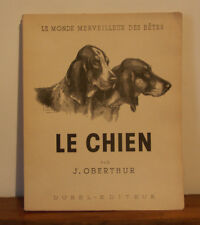 "2 LIVRES : J OBERTHUR ""Le chien"" : Tome 1, Tome 2 , Edition Originale 1949"