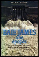█ BAIE JAMES une épopée par Roger Lacasse 1983 Libre Expression CANADA █