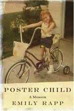 Poster Child : A Memoir by Emily Rapp (2006, Hardcover)