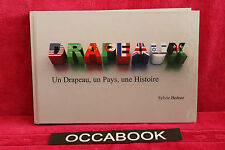 Drapeaux - Un drapeau, un Pays, une Histoire - Sylvie Bednar
