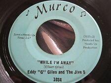 Rare Soul R&B Funk 45 : Eddy G Giles and The Jive 5 ~ While I'm Away ~ Murco
