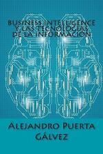 Business Intelligence y Las Tecnologías de la Información by Alejandro Puerta...