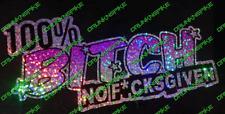 100% Bitch No F*cksgiven Glitter Sticker Decal  Funny CarEuro Dub Jdm Chopped