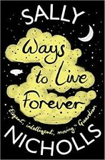 Ways to Live Forever by Sally Nicholls (Paperback, 2015)