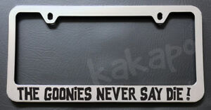 The Goonies Never Say Die! Chrome License Plate Frame