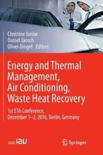 Energy and Thermal Management, Air Conditioning, Waste Heat Recovery: 1st E.