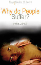 Good, Why Do People Suffer (Questions of Faith), Jones, James, Book