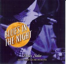Blues In The Night * by Denis Solee (CD, Feb-2010, G...
