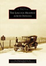The Lincoln Highway Across Indiana (Paperback or Softback)