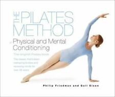 The Pilates Method of Physical and Mental Conditioning, Philip Friedman, Gail Ei