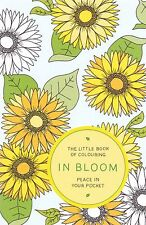 The Little Book of Colouring: In Bloom: Colouring Book - Pocket Art Therapy