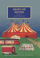Death of Anton (British Library Crime Classics), Alan Melville, Very Good condit