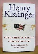Does America Need a Foreign Policy?  by Henry Kissinger 2001 HB/DJ *Signed First