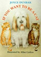 If You Want to Be a Cat Pb (Picture Book) By Joyce Dunbar