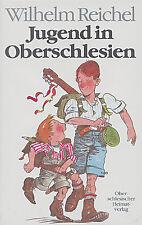 Jugend in Oberschlesien von Wilhelm Reichel