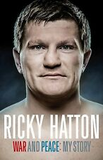 Ricky Hatton Autobiography - War and Peace - My Story - English Boxer book