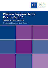 Whatever Happened to the Dearing Report?: UK Higher Education-ExLibrary