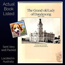 The Grand Old Lady of Dandenong The Town Hall Centenery Pictorial History HB