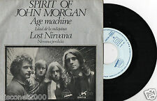 "SPIRIT OF JOHN MORGAN - Age Machine / Lost Nirvana, EP 7"" SPAIN 1971"