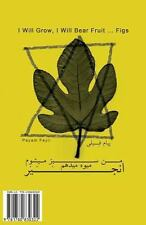 I Will Grow, I Will Bear Fruit ... Figs : Man Sabz Mishavam, Miveh Midaham...