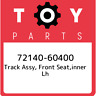 72140-60400 Toyota Track assy, front seat,inner lh 7214060400, New Genuine OEM P