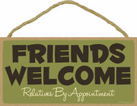 Friends Welcome Relatives By Appointment Funny Wood Sign Plaque Made in USA