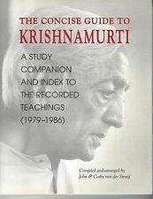 THE CONCISE GUIDE TO KRISHNAMURTI pbl 2000 / RECORDED TEACHINGS 1979-1986